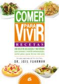 COMER PARA VIVIR: RECETAS - 9788484455271 - JOEL FUHRMAN