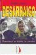 DESARRAIGO: MEMORIAS DE UN HIJO DE LOS VENCIDOS - 9788489644571 - PEDRO GALVEZ