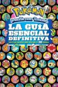 LA GUIA ESENCIAL DEFINITIVA (POKEMON): TODO LO QUE NECESITAS SABER MAS DE 700 POKEMON - 9788490437971 - VV.AA.