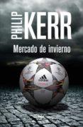 MERCADO DE INVIERNO (SERIE SCOTT MANSON 1) - 9788490564271 - PHILIP KERR