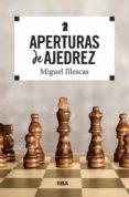 APERTURAS DE AJEDREZ - 9788490569771 - MIGUEL ILLESCAS CORDOBA