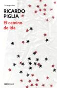 EL CAMINO DE IDA - 9788490624371 - RICARDO PIGLIA