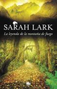 LA LEYENDA DE LA MONTAÑA DE FUEGO (TRILOGIA DEL FUEGO 3) - 9788490706671 - SARAH LARK