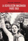 la revolución imaginaria. parís 1968 (ebook)-michael seidman-9788491811671