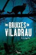 LES BRUIXES DE VILADRAU - 9788492406371 - LAIA AGUILAR