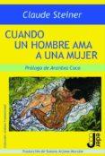 CUANDO UN HOMBRE AMA A UNA MUJER - 9788493703271 - CLAUDE M. STEINER