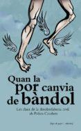 QUAN LA POR CANVIA DE BÀNDOL - 9788494166471 - VV.AA.