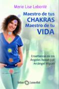 MAESTRO DE TUS CHAKRAS, MAESTRO DE TU VIDA: RECUERDO DE LAS MEMORIAS OCULTAS - 9788494525971 - MARIE LISE LABONTE