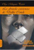LA ABSURDA EXISTENCIA DE DALILA CONDE - 9788494750571 - OLGA MINGUEZ PASTOR
