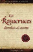 LOS ROSACRUCES DESVELAN EL SECRETO - 9788495285171 - VV.AA.