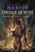 CHOQUE DE REYES (ED. RUSTICA) (SAGA CANCION DE HIELO Y FUEGO 2) - 9788496208971 - GEORGE R.R. MARTIN