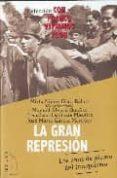 LA GRAN REPRESION: LOS AÑOS DEL PLOMO DEL FRANQUISMO - 9788496495371 - MANUEL ALVARO