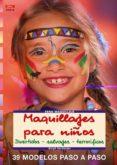 MAQUILLAJES PARA NIÑOS. DIVERTIDOS, SALVAJES, TERRORIFICOS - 9788496550971 - BIRGIT HERTFELDER