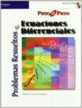 PROBLEMAS RESUELTOS DE ECUACIONES DIFERENCIALES - 9788497324571 - MANUEL LOPEZ RODRIGUEZ