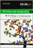 TECNICAS DE REDACCION 4: EL DIALOGO Y LA DESCRIPCION - 9788497328371 - ANDREA PASTOR