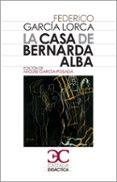 LA CASA DE BERNARDA ALBA - 9788497403771 - FEDERICO GARCIA LORCA