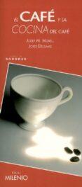 EL CAFE Y LA COCINA DEL CAFE (SABORES) - 9788497431071 - JOSEP M. MORELL
