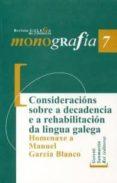consideracions sobre a decadencia e a rehabilitacion da lingua ga lega: homenaxe a manuel garcia blanco-benigno fernandez salgado-9788497495271