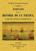 DISERTACION SOBRE LA HISTORIA DE LA NAUTICA, Y LAS CIENCIAS MATEM ATICAS (ED. FACSIMIL DE LA ED. DE 1846) - 9788497610971 - MARTIN FERNANDEZ DE NAVARRETE