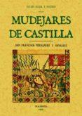 ESTADO SOCIAL Y POLITICO DE LOS MUDEJARES DE CASTILLA (ED. FACS. DE LA ED. MADRID 1866 IMPRENTA A CARGO DE JOAQUIN MUÑOZ) - 9788497611671 - FRANCISCO FERNANDEZ Y GONZALEZ