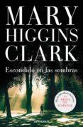 ESCONDIDO EN LAS SOMBRAS - 9788497939171 - MARY HIGGINS CLARK