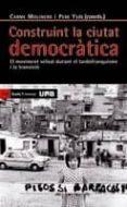 CONSTRUINT LA CIUTAT DEMOCRATICA - 9788498882971 - PERE YSAS