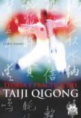TEORIA Y PRACTICA DEL TAIJI QIGONG - 9788499100371 - CHRIS JARMEY