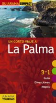 UN CORTO VIAJE A LA PALMA 2017 (GUIARAMA COMPACT) 2ª ED. - 9788499359571 - XAVIER MARTINEZ I EDO
