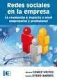 REDES SOCIALES EN LA EMPRESA: LA REVOLUCION E IMPACTO A NIVEL EMP RESARIAL Y PROFESIONAL - 9788499641171 - ALVARO GOMEZ VIEITES