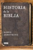HISTORIA DE LA BIBLIA - 9788499925271 - KAREN ARMSTRONG