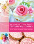 (pe) 300 consejos y tecnicas para la decoración de tartas-carol deacon-9789089983671