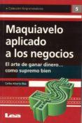 MAQUIAVELO APLICADO A LOS NEGOCIOS - 9789876340571 - CARLOS ALBERTO RIOS