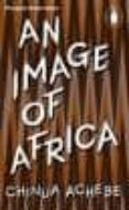 AN IMAGE OF AFRICA - 9780141192581 - CHINUA ACHEBE