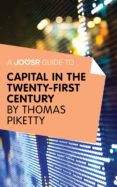 A JOOSR GUIDE TO... CAPITAL IN THE TWENTY-FIRST CENTURY (EBOOK) - 9781785670381 - THOMAS PIKETTY