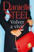 Descargas gratuitas de libros electrónicos en mp3 VOLVER A VIVIR  de DANIELLE STEEL 9788401023781
