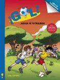 ¡GOL!: JUEGOS DE CAMPEONES - 9788401906381 - VV.AA.