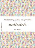 CUADERNO PRACTICO DE EJERCICIOS ANTIESTRES - 9788408173281 - RUT ABADIA