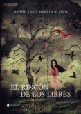 EL RINCÓN DE LOS LIBRES (EBOOK) - 9788413049281 - MATILLA BLANCO MIGUEL ÁNGEL