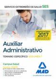 AUXILIAR ADMINISTRATIVO DEL SERVICIO EXTREMEÑO DE SALUD (SES): TEMARIO ESPECIFICO (VOL. 1) - 9788414210581 - VV.AA.
