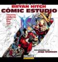 BRYAN HITCH: COMIC STUDIO - 9788415201281 - BRYAN HITCH