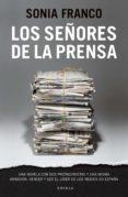 LOS SEÑORES DE LA PRENSA - 9788415320081 - SONIA FRANCO
