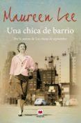 UNA CHICA DE BARRIO - 9788415532781 - MAUREEN LEE