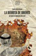 la derrota de oriente (ebook)-eugenio garcia gascon-9788416001781