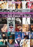 THE WALKMAN IS DEAD. TODA LA MUSICA POP DE LOS 90 - 9788416217281 - GUILLEM MEDINA