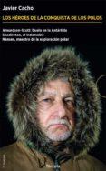 ESTUCHE LOS HEROES DE LA CONQUISTA DE LOS POLOS  (3 VOLS. CONTIENE: AMUNDSEN-SCOTT: DUELO DE LA ANTARTIDA; SHACKLETON, EL  INDOMABLE; NANSEN, MAESTRO DE LA EXPLORACION POLAR) - 9788416247981 - JAVIER CACHO GOMEZ