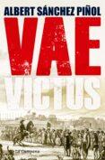 VAE VICTUS (RUSTICA - CASTELLANO) - 9788416457281 - ALBERT SANCHEZ PIÑOL