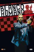 BLANCO HUMANO Nº 01 - 9788416518081 - PETER MILLIGAN