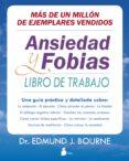 ANSIEDAD Y FOBIAS: LIBRO DE TRABAJO - 9788416579181 - EDMUND J. BOURNE
