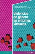 VIOLENCIAS DE GÉNERO EN ENTORNOS VIRTUALES - 9788417219581 - TRINIDAD DONOSO VAZQUEZ