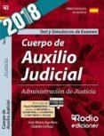 CUERPO DE AUXILIO JUDICIAL DE LA ADMINISTRACIÓN DE JUSTICIA. TEST Y SIMULACROS DE EXAMEN. 2018 - 9788417287481 - VV.AA.